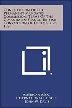 Constitution of the Permanent Mandates Commission: Terms of the C Mandates: Franco-British Convention of December 23, 1920