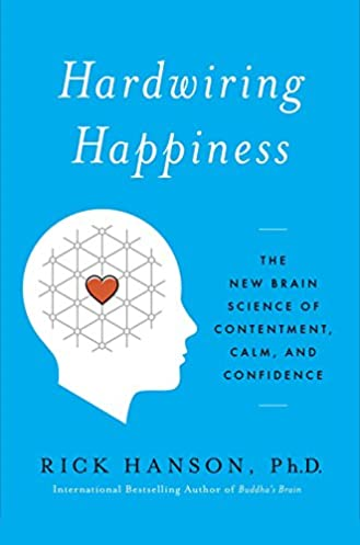 hardwiring happiness the new brain science of contentment calm rh amazon com Hardwiring Excellence Cliff Notes hardwiring your brain to think like a nurse