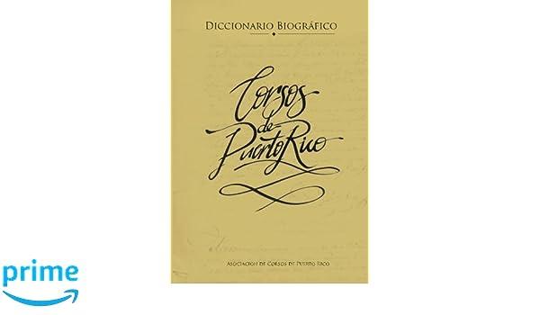 Diccionario biografico de corsos en Puerto Rico: Amazon.es: Enrique Vivoni, Lorenzo Dragoni: Libros