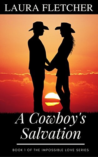 A Cowboy's Salvation (Impossible Love Book 1)