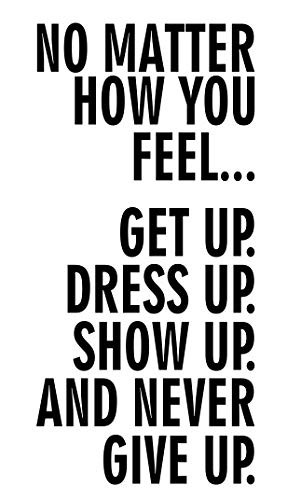 Spb87 No Matter How You Feel Get Up Dress Up Show Up And Never Give Up Sport Crossfit Fit Workout Gym Fitness Motivation Quote Wall Vinyl Decals Stickers Art Decor Diy Buy Online In