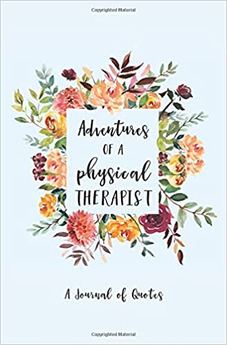 Adventures Of A Physical Therapist A Journal Of Quotes