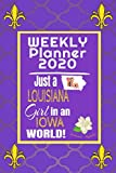 Weekly Planner 2020 Just a Louisiana Girl in an Iowa World: Weekly Calendar Diary Journal With Dot Grid for a Transplanted Louisianian