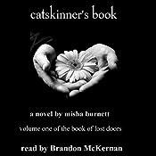 Catskinner's Book: The Book of Lost Doors, Volume 1   Misha Burnett