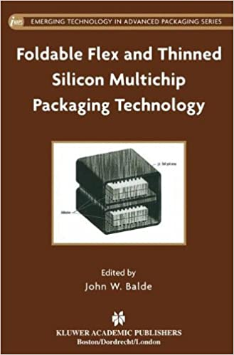 Book Foldable Flex and Thinned Silicon Multichip Packaging Technology (Emerging Technology in Advanced Packaging)