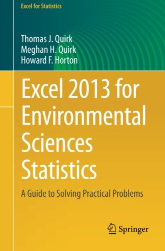 Excel 2013 for Environmental Sciences Statistics: A Guide to Solving Practical Problems (Excel for Statistics)