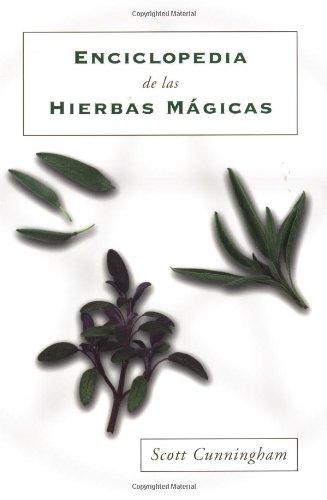 Enciclopedia de Las Hierbas Magicas = Cunningham's Encyclopedia of Magical Herbs