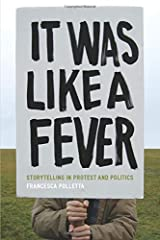 It Was Like a Fever: Storytelling in Protest and Politics Paperback
