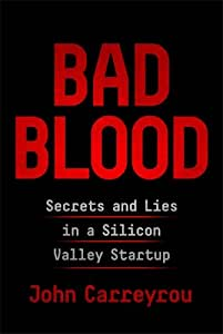 Picador Bad Blood: Secrets Lies in a Silicon Valley Startup (Paperback)