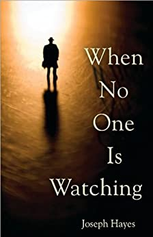When No One is Watching by [hayes, joseph]