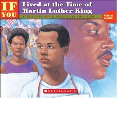 If You Lived at the Time of Martin Luther King (If You Lived...(Scholastic)) (Paperback) - Common