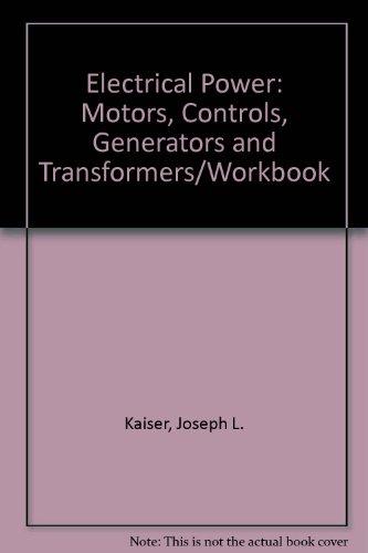 Electrical Power: Motors, Controls, Generators and Transformers/Workbook