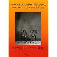 Le constructionnisme social : un guide pour dialoguer