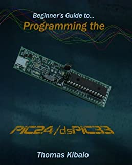 beginner s guide to programming the pic24 dspic33 using the rh amazon com beginner's guide to programming the pic24/dspic33 pdf Comcast Program Guide