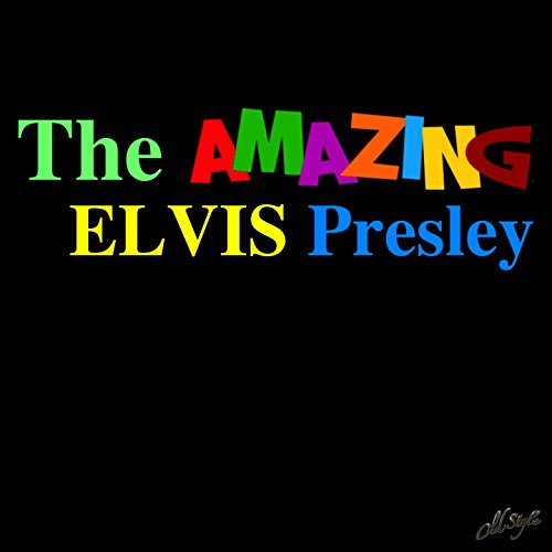 The Amazing Elvis Presley