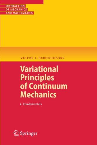 1: Variational Principles of Continuum Mechanics: I. Fundamentals (Interaction of Mechanics and Mathematics)