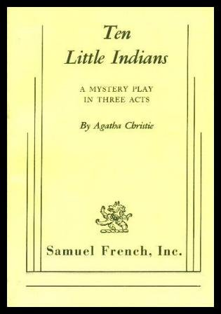 Ten Little Indians: A Mystery Play in Three Acts