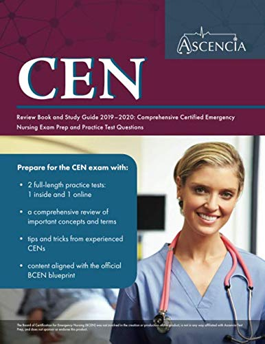 CEN Review Book and Study Guide 2019-2020: Comprehensive Certified Emergency Nursing Exam Prep and Practice Test Questions