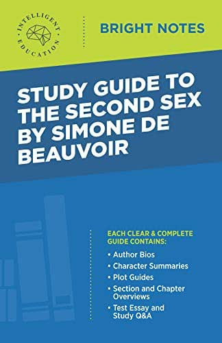 Study Guide to The Second Sex by Simone de Beauvoir (Bright Notes)