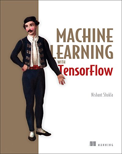 Book cover of Machine Learning with TensorFlow by Nishant Shukla