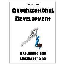 Organizational Development: Explaining and Understanding