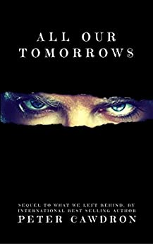 All Our Tomorrows (Zombie Nightmares Book 2) by [Cawdron, Peter]