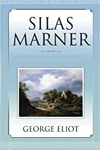 What is the significance of the epigraph of the novel Silas Marner by George Eliot?