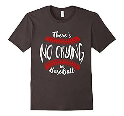 """Baseball Quote T-Shirt """"There's no Crying in BaseBall"""" Funny"""