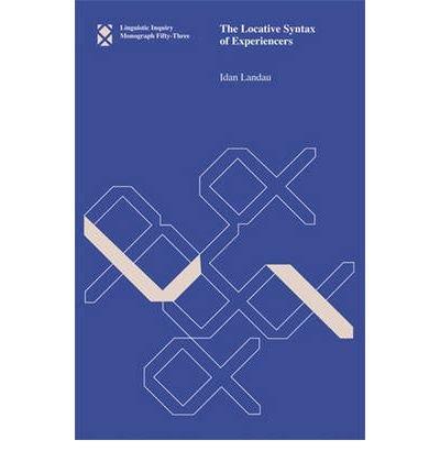[(The Locative Syntax of Experiencers)] [Author: Idan Landau] published on (November, 2009) pdf
