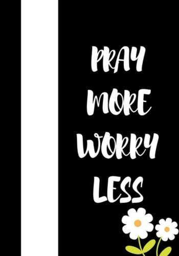 Inspirational Notebook: Pray More Worry Less