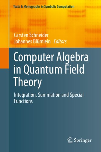 Download Computer Algebra in Quantum Field Theory: Integration, Summation and Special Functions (Texts & Monographs in Symbolic Computation) Pdf