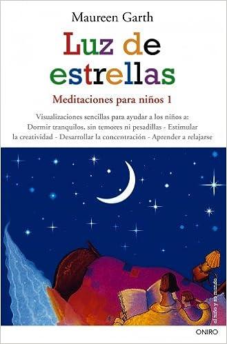 Luz de estrellas: Meditaciones para niños 1 El Niño y su ...