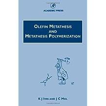 Olefin Metathesis and Metathesis Polymerization