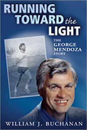 Book Running Toward the Light: The George Mendoza Story by William J. Buchanan (2006-09-01)