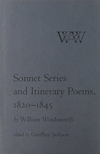 Sonnet Series and Itinerary Poems, 1820–1845 (The Cornell Wordsworth)