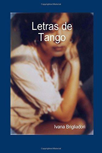 Descargar Libro Letras De Tango Ivana Brigliadori
