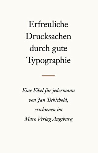Erfreuliche Drucksachen durch gute Typographie: Eine Fibel für jedermann