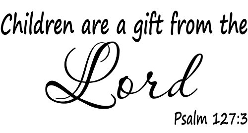 W15 One Handle - Wall Decal Quote Psalm 127:3 Children Are A Gift From The Lord Scripture Wall Decal