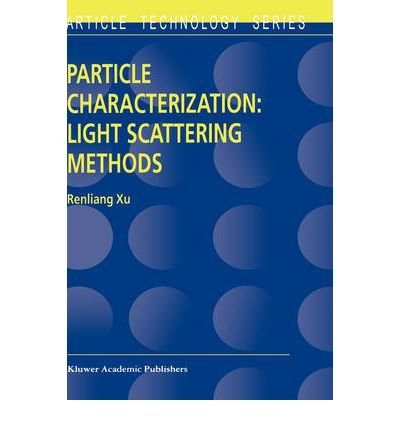 Read Online [(Particle Characterization: Light Scattering Methods)] [Author: R.L. Xu] published on (May, 2000) PDF