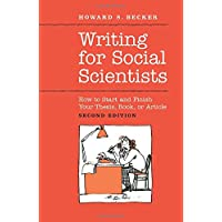 Writing for Social Scientists: How to Start and Finish Your Thesis, Book or Article 2ed