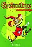 Grenadine : Méthode de français pour les enfants - Livre de l'élève