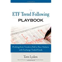 The ETF Trend Following Playbook: Profiting from Trends in Bull or Bear Markets with Exchange Traded Funds