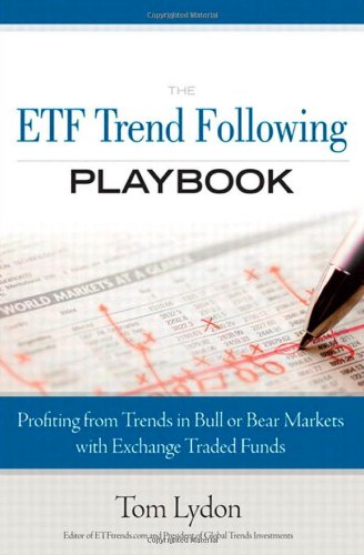 The ETF Trend Following Playbook: Profiting from Trends in Bull or Bear Markets with Exchange Traded Funds by FT Press