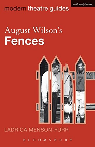 Read Online August Wilson's Fences (Modern Theatre Guides) pdf
