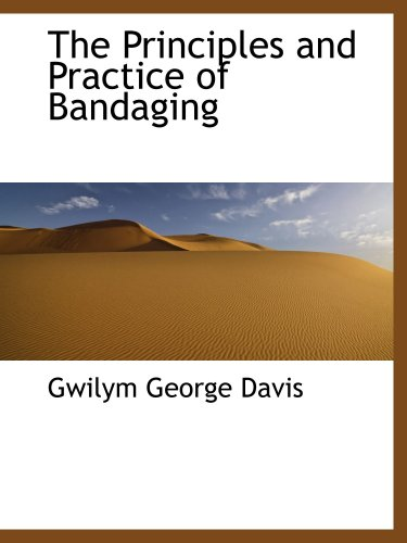 The Principles and Practice of Bandaging