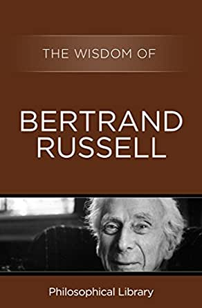 The Wisdom Of Bertrand Russell Kindle Edition By Philosophical Library Open Road Philosophical Library Politics Social Sciences Kindle Ebooks Amazon Com