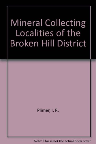Mineral Collecting Localities of the Broken Hill District