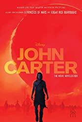 John Carter: The Movie Novelization: Also Includes: A Princess of Mars