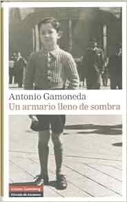 Un armario lleno de sombra: ANTONIO GANMONEDA: 9788481098204: Amazon