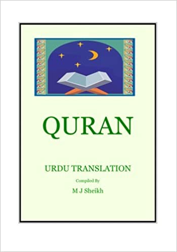 QURAN Urdu Translation (Urdu Edition): M J  Sheikh